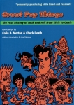 Great Pop Things The Real History of Rock and Roll from Elvis to Oasis by Colin B. Morton.