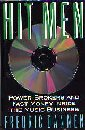 Hit Men Power Brokers and Fast Money Inside the Music Business by Frederic Dannen