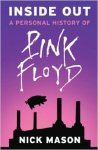 Inside Out A Personal History of Pink Floyd by Nick Mason