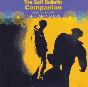 The Flaming Lips - The Soft Bulletin Companion - Front