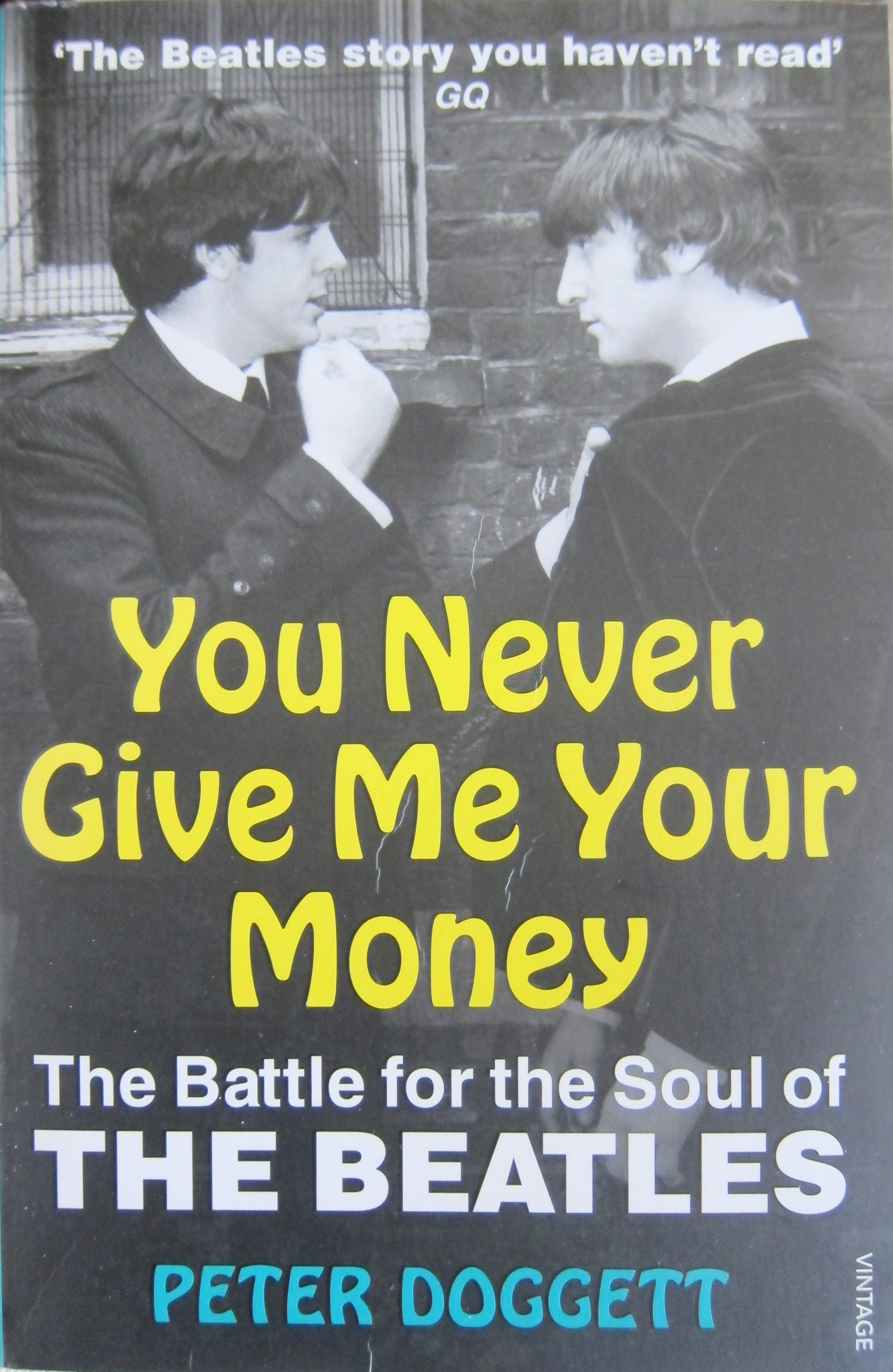 You Never Give Me Your Money: The Battle For The Soul Of The Beatles
