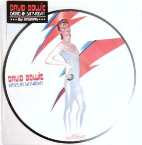 David Bowie Drive In Saturday picture disc RSD RSD13
