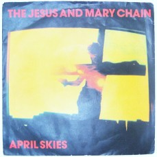 Jesus and Mary Chain April Skies