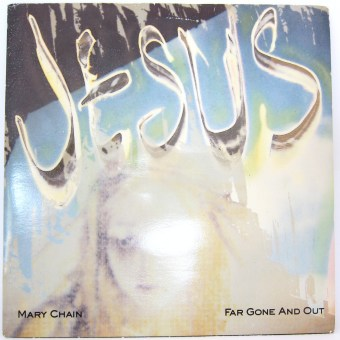 Jesus and Mary Chain Far Gone And Out single