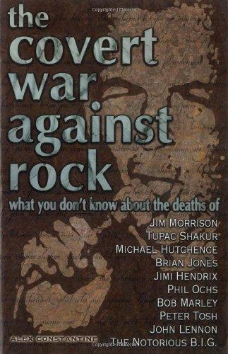 The Covert War Against Rock, Alex Constantine