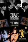 Ticket-Ride-Inside-Beatles-Changed Inside+The+Beatles%27+1964+Tour+That+Changed+The+World%2C+Larry+Kane