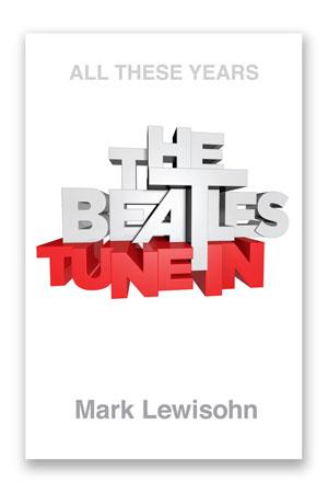 Tune In - Mark Lewisohn The Beatles
