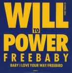 Will-To-Power-Baby-I-Love-Your-Way Freebird