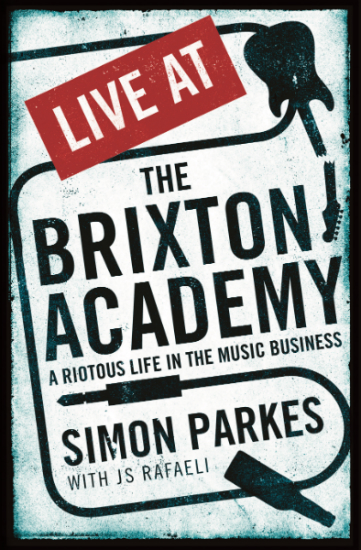 Simon Parkes Live at the Brixton Academy book