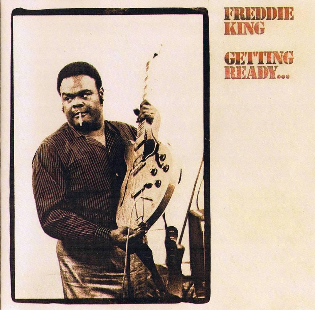 Gettin' Ready Freddie King