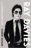 Ray Davies A Complicated Life by Johnny Rogan biography Kinks